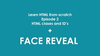 HTML tutorial 2 | class and id | Face Reveal