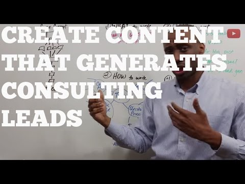 How to Create Content that Generates Consulting Leads