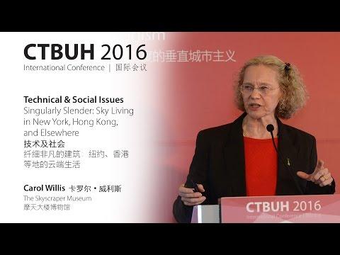 "CTBUH 2016 China Conference - Carol Willis ""Sky Living in New York, Hong Kong & Elsewhere"""