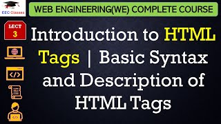 HTML Lecture 2 - Introduction to HTML Tags, Basic Syntax and Description of HTML Tags