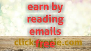 Earn free without any investment just emails reading work   //  free earning website