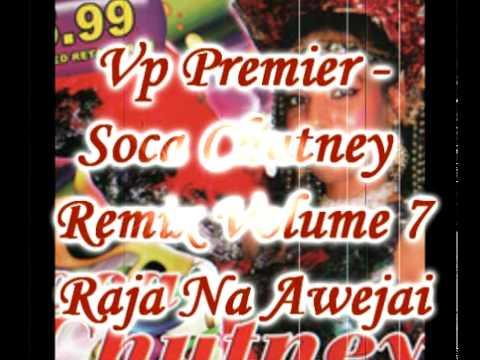 Vp Premier - Raja Na Awejai - Soca Chutney Remix Volume 7