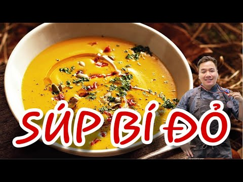 Cách nấu súp bí đỏ - Món ăn ngon - Chef Ben Vado