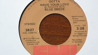 Gotta Have Your Love - Blue Swede - EMI Records 3627 thumbnail