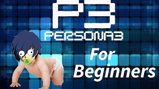 PERSONA 3 fes FOR BEGINNERS