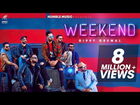 GIPPY GREWAL - WEEKEND (OFFICIAL MUSIC VIDEO) | HUMBLE MUSIC | LATEST PUNJABI SONG 2018