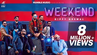 GIPPY GREWAL - WEEKEND (OFFICIAL MUSIC VIDEO) HUMBLE MUSIC LATEST PUNJABI SONG 2018