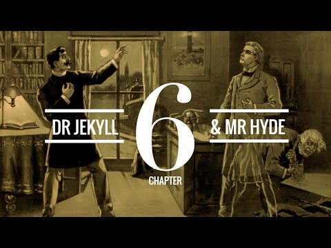 The Strange Case of Dr Jekyll and Mr Hyde (Chapter 6) | Audiobook