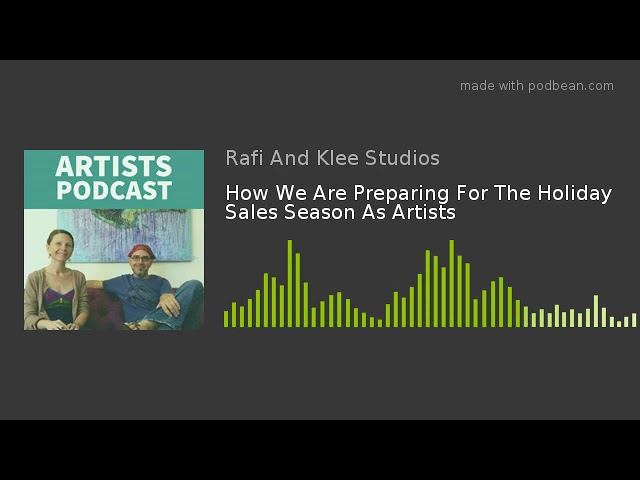 Preparing For The Holiday Sales Season As Artists