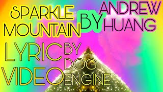 SPARKLE MOUNTAIN - andrew huang [LYRIC VIDEO]