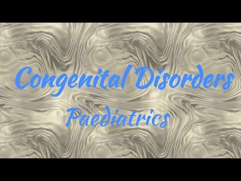 CONGENITAL DISORDERS (PAEDIATRICS)
