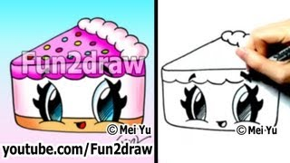 Cute Drawings - How To Draw Kawaii Cartoons - Cake