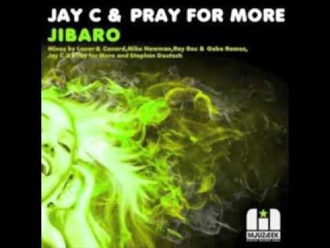 Jay C & Pray For More - Jibaro (Original Mix)