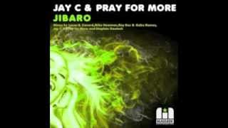 Jay C & Pray For More - Jibaro (Original Mix)