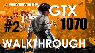 REMEMBER ME | WALKTHROUGH #2 | GTX 1070 | ULTRA