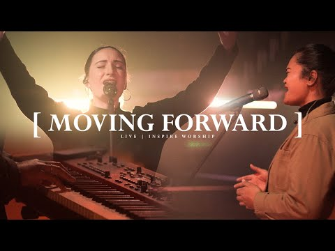 Moving Forward | Live | Inspire Worship