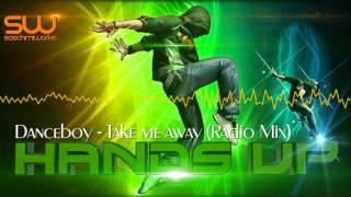 Danceboy - Take me away (Radio Mix) 1080p