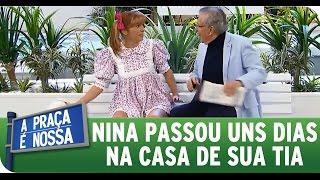 A Praça É Nossa (23/07/15) - Nina foi passar uns dias na casa da tia