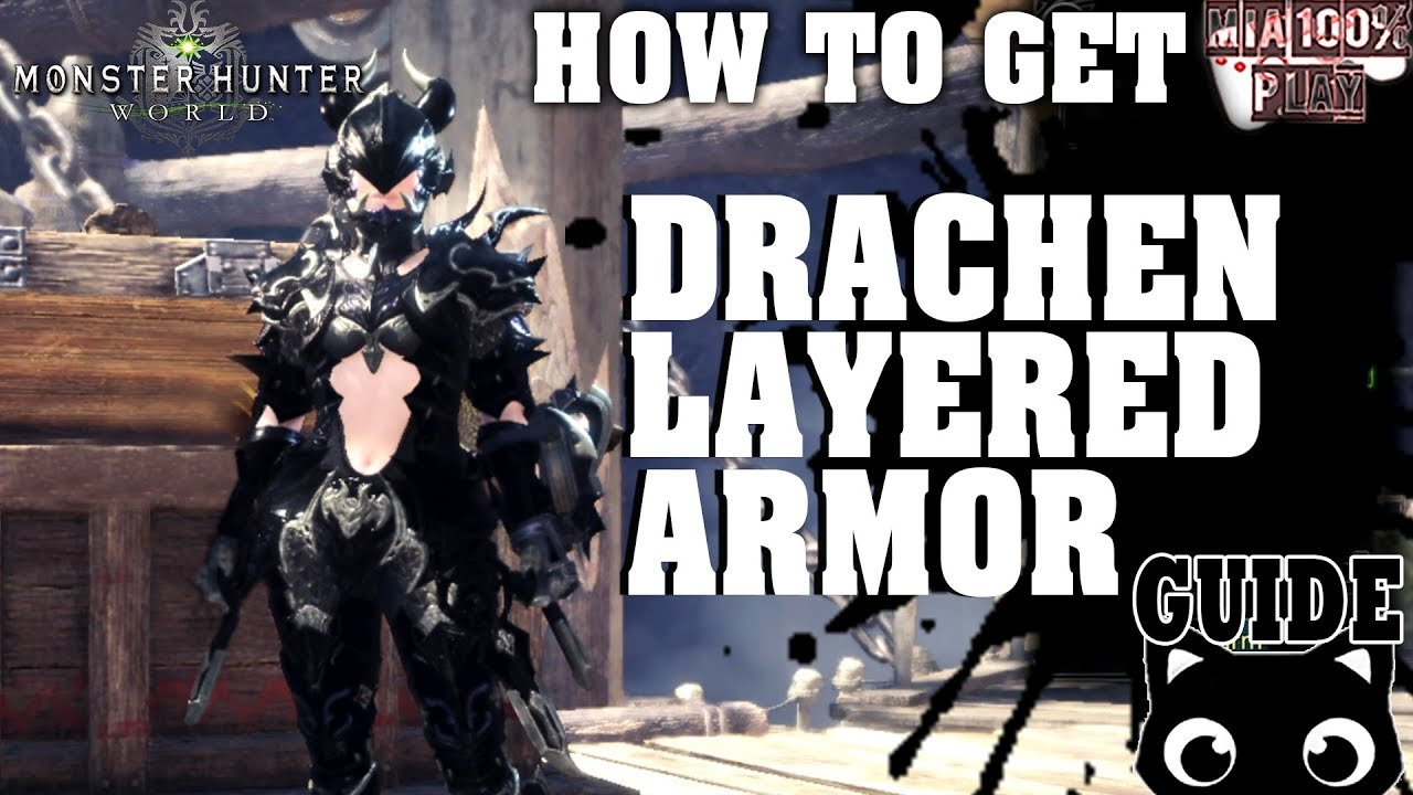How To Get Drachen Layered Armor Monster Hunter Worldguide Youtube