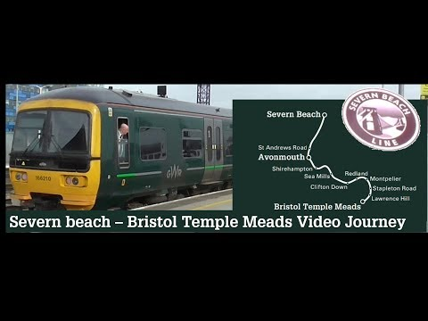 Severn Beach to Bristol Temple Meads Video Journey