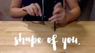 Shape Of You - Ed Sheeran (Pen Tapping Cover)