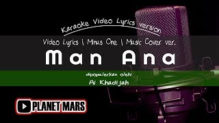Download Mp3  Karaoke  Man Ana - Dipopulerkan Oleh: Ai Khadijah  Music Cover   Video Lyrics V