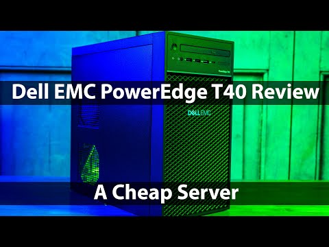 Dell EMC PowerEdge T40 Review A Cheap Server