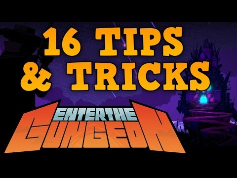 16 Tips & Tricks - Enter The Gungeon