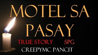 Motel sa Pasay - Tagalog/Pinoy Horror Story (True Story) (SPG)