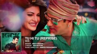 Tu Hi Tu Reprise   Kick   Neeti Mohan   Salman Khan   Jacqueline Fernandez