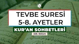Kur'an Sohbetleri | TEVBE SURESİ 5-8. AYETLER