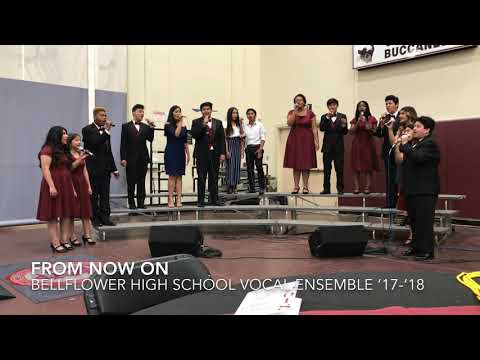 Bellflower High School Vocal Ensemble '17-'18 (From Now On)