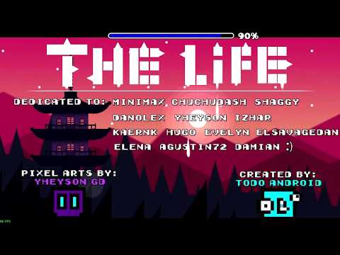 """""""The Life"""" (by todo android) - Geometry Dash 2.11"""
