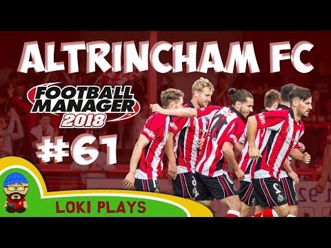 FM18 - Altrincham FC - EP61 -  Vanarama National League - Football Manager 2018