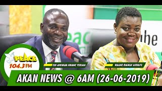 Download AKAN NEWS @ 6AM ON PEACE/OKAY/NEAT/HELLO (26/06/2019) Mp3 and Videos
