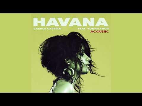 Camila Cabello - Havana ft. Young Thug (Acoustic Version)