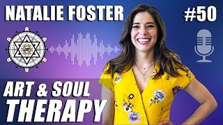 Art and Soul Therapy with Natalie Foster | EP50