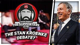 The Stan Kroenke Debate!   Supporters Club ft Turkish, Robbie, Lee Judges & Deluded Gooner