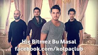 Kolpa - Hiç Bitmez Bu Masal 2012 - Kolpa Fan Official.mp3