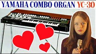 Why I Love The Yamaha YC-30 (1960s Combo Organ)