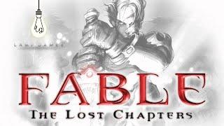 ПРОХОЖДЕНИЕ FABLE: THE LOST CHAPTERS. ЧАСТЬ #1 - СТАНОВЛЕНИЕ ГЕРОЯ.