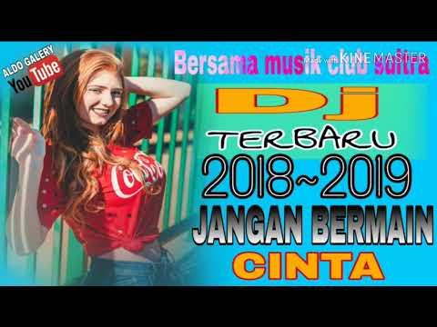 DJ TERBARU JANGAN BERMAIN CINTA Sama PEMABUK