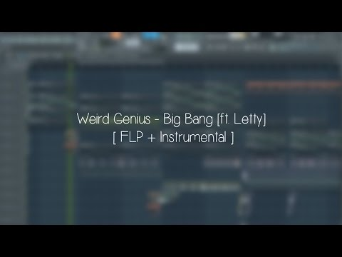 Weird Genius - Big Bang [ft. Letty] ( Miruku Remake ) [ FLP + Instrumental ]