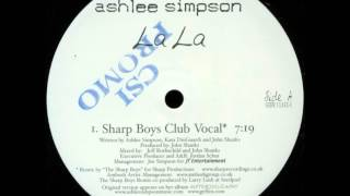 Ashlee Simpson - La La (Sharp Boys Club Vocal)