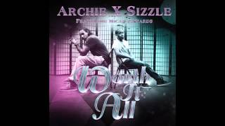 Archie & Sizzle - Worth It All (feat. Micah Edwards)