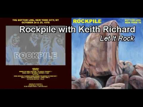Rockpile with Keith Richards ~ Let It Rock.