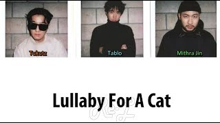 Epik High 에픽하이 - 'Lullaby For A Cat' LYRICS (Color Coded ENGLISH)