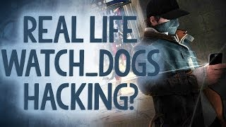 Could Watch Dogs Be Real? - Reality Check