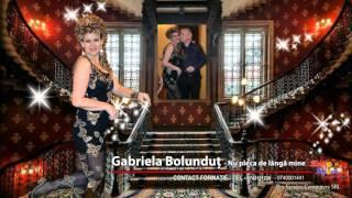 Gabriela Bolundut - Nu pleca de langa mine - NOU - 2016