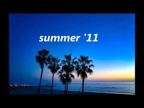 Songs That Bring You Back To Summer 2011 (nostalgia Trip)